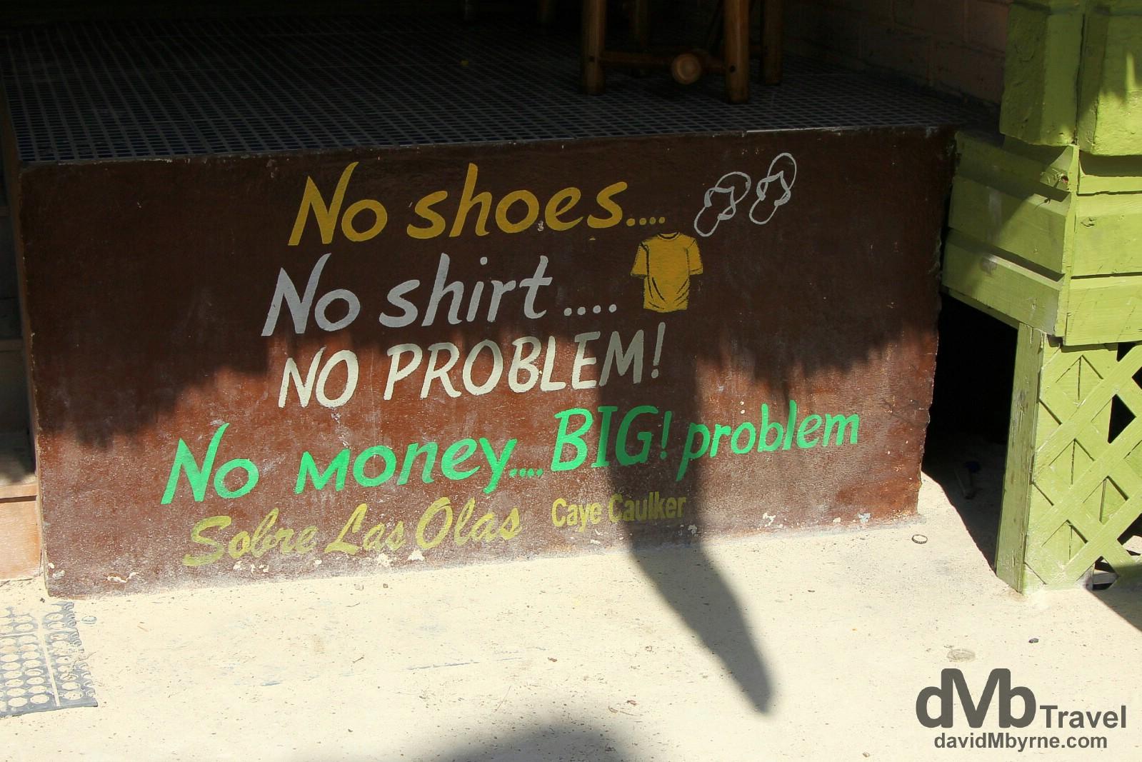 No Shoes, No Shirt, No Problem. Caye Caulker, Belize. May 13th 2013.