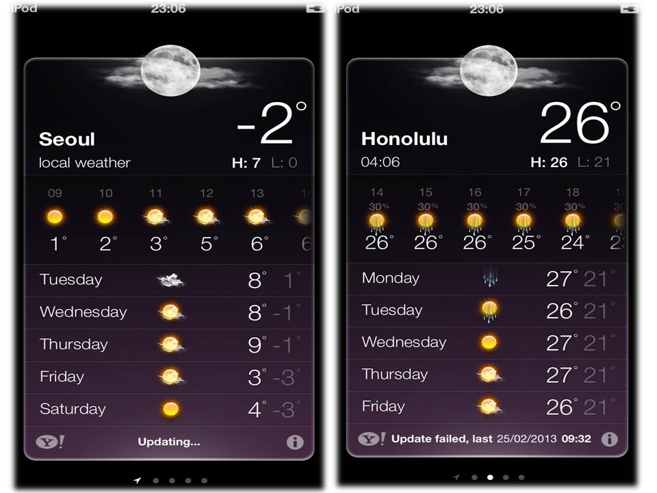 Yes I like the weather app on my iPod. The present temperatures at my present location, Seoul, & next location, Hawaii.