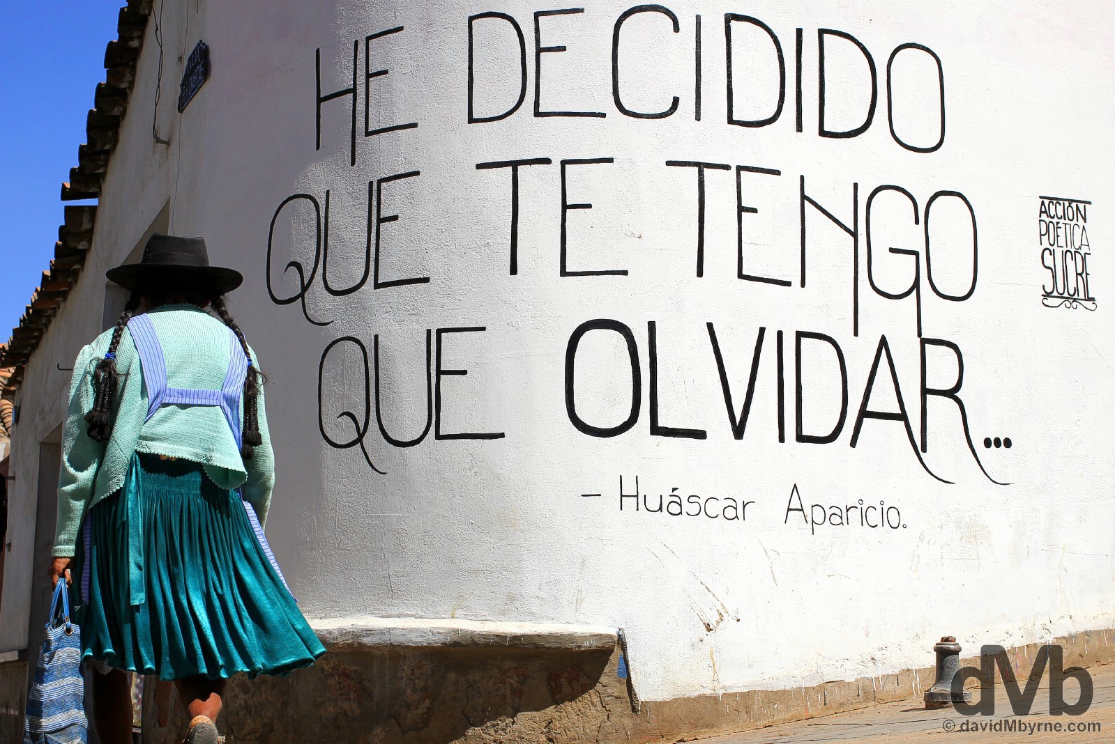 'I have decided that I have to forget'. A quote by Bolivian folk singer and Sucre native Huascar Aparicio, who died in a car crash in 2013 at the age of 41, on the streets of Sucre, Bolivia. August 30, 2015.